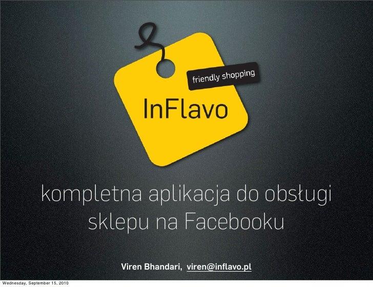 kompletna aplikacja do obsługi                     sklepu na Facebooku                                 Viren Bhandari, vir...