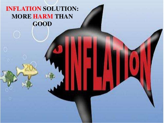 INFLATION SOLUTION: MORE HARM THAN GOOD