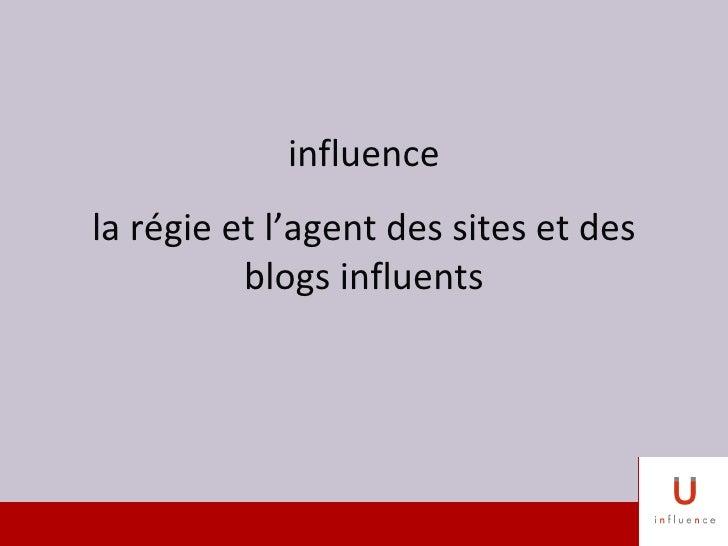 influence la régie et l'agent des sites et des blogs influents