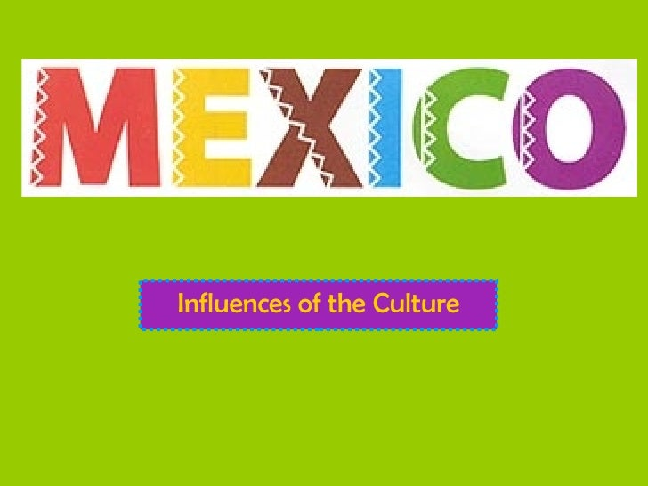 Influence of Mexican and Central American Culture