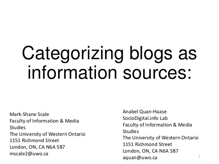 Categorizing blogs as     information sources:Mark-Shane Scale                    Anabel Quan-HaaseFaculty of Information ...