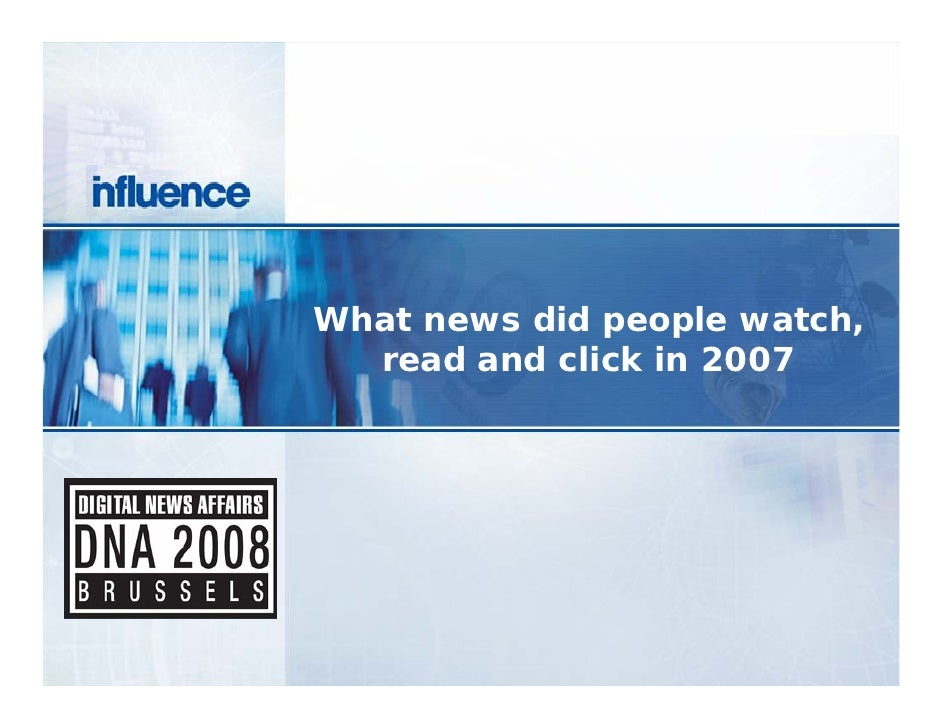 What news did people watch,   read and click in 2007