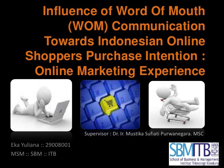 Influence of word of mouth communication towards indonesian online shopper purchase intention