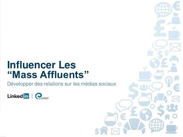 """1Influencer Les""""Mass Affluents""""Développer des relations sur les médias sociaux"""
