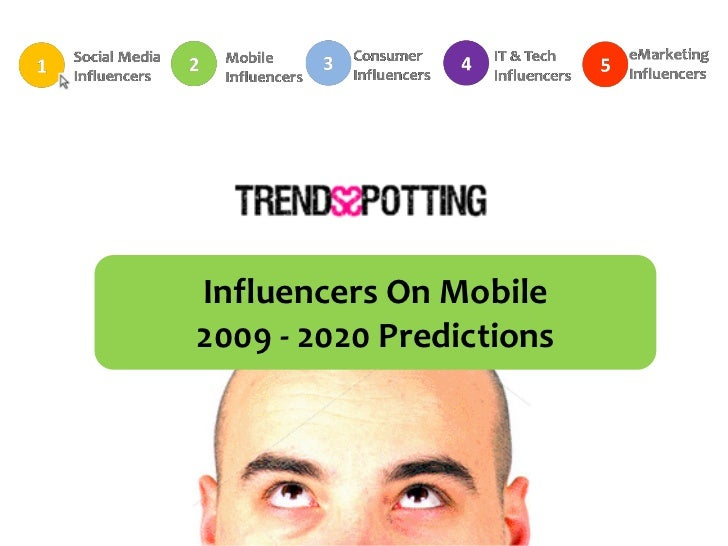 Influencers On Mobile 2009  2020 Predictions By Trendsspotting