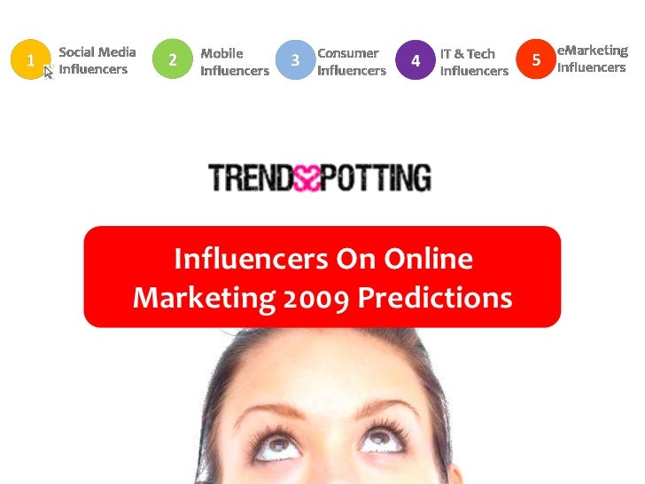 Influencers On Online Marketing 2009 Predictions By Trendsspotting