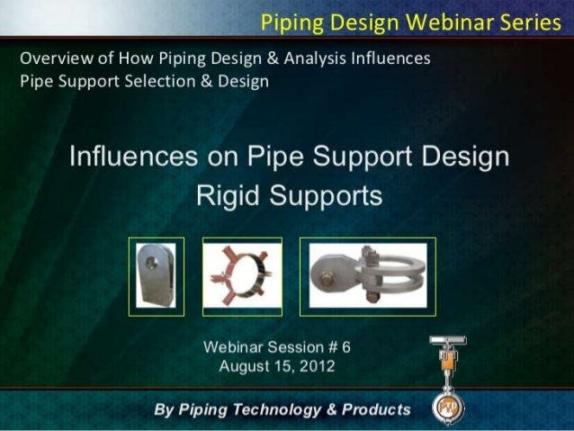 Influences on pipe support design rigid supports