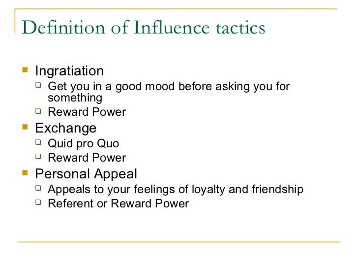 power tactics With the aid of leadership theory and specific examples, this paper reflects upon and analyses the leadership style and power and influence.
