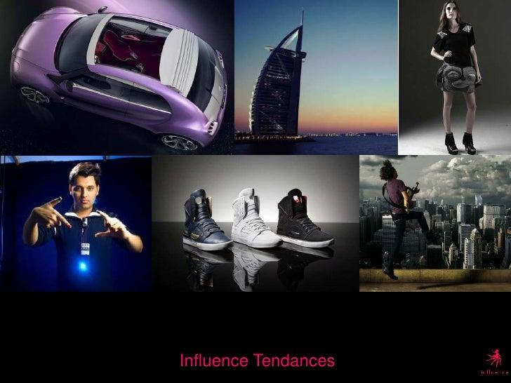 Influence Tendances <br />