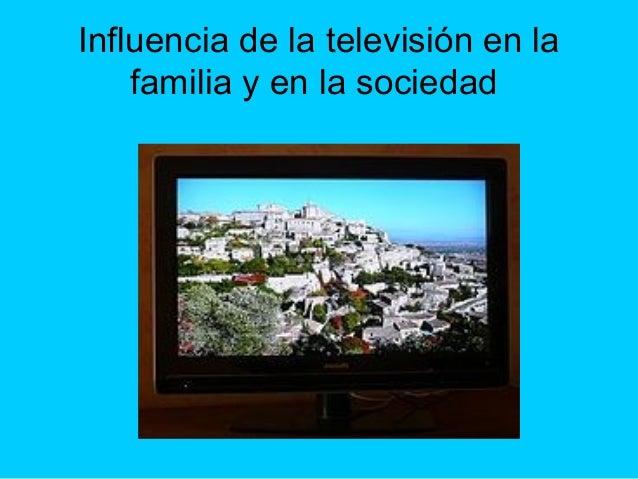 Influencia de televisión en la sociedad