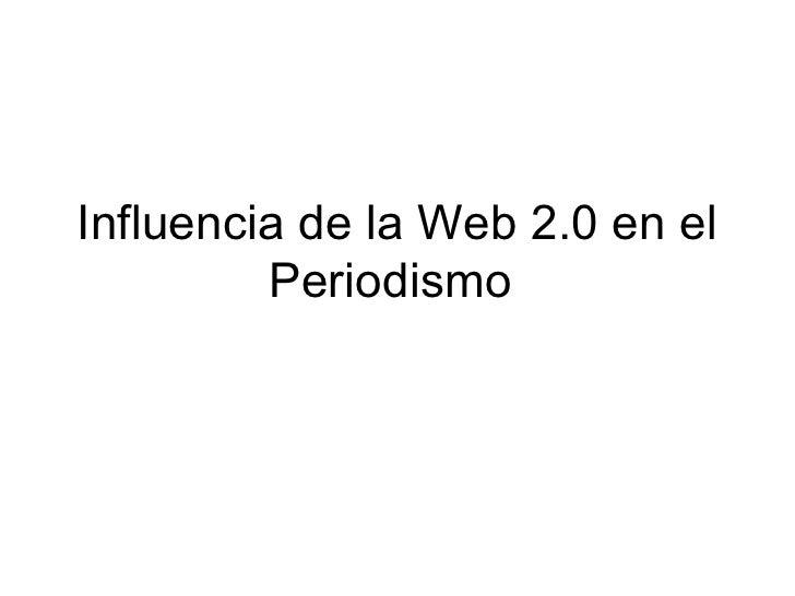 Influencia de la Web 2.0 en el Periodismo