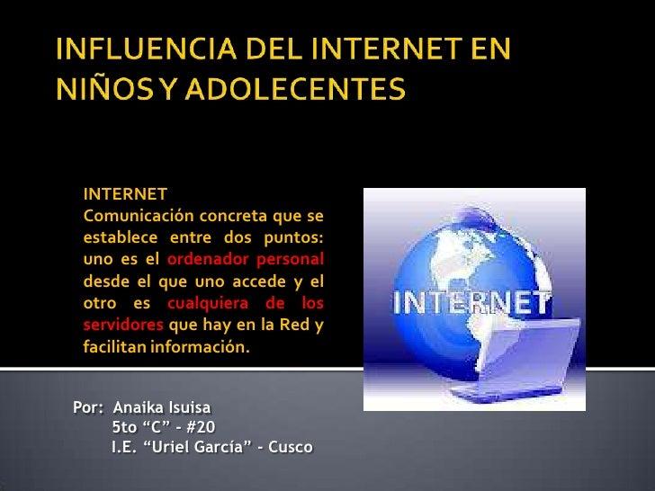 INTERNET Comunicación concreta que se establece entre dos puntos: uno es el ordenador personal desde el que uno accede y e...