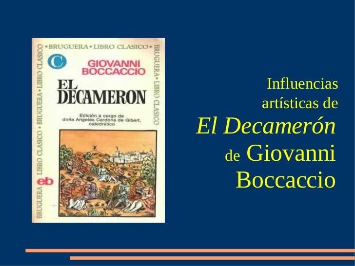 Influencias      artísticas deEl Decamerón   de Giovanni    Boccaccio