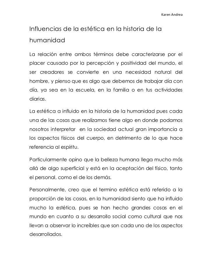 Karen AndreaInfluencias de la estética en la historia de lahumanidadLa relación entre ambos términos debe caracterizarse p...