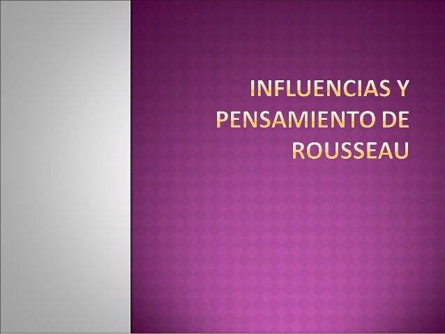 Influencias y pensamiento_de_rousseau