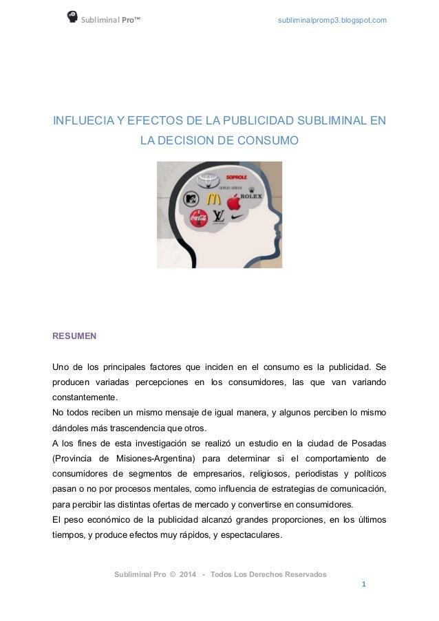 Subliminal Pro™ subliminalpromp3.blogspot.com INFLUECIA Y EFECTOS DE LA PUBLICIDAD SUBLIMINAL EN LA DECISION DE CONSUMO RE...