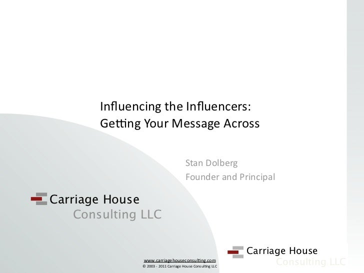 Influencing Influencers by Stan Dolberg of Carriage House Consulting