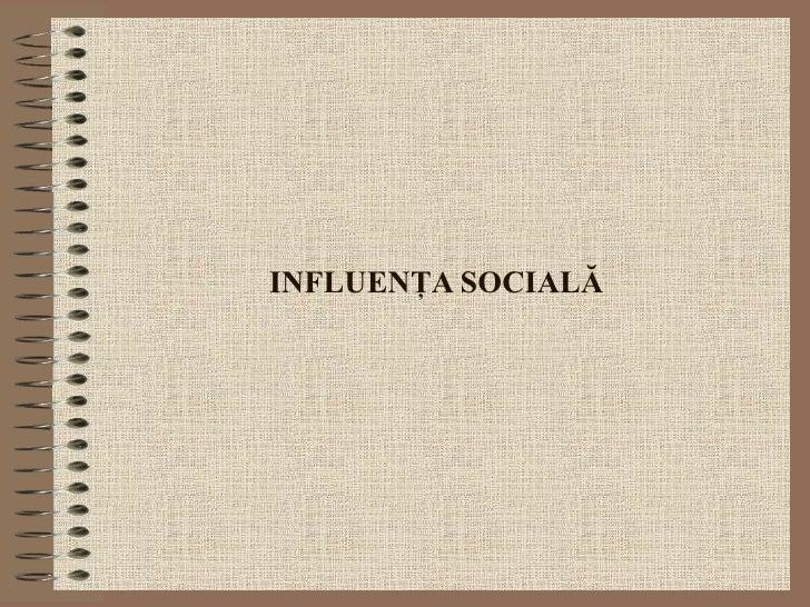 INFLUENŢA SOCIALĂ