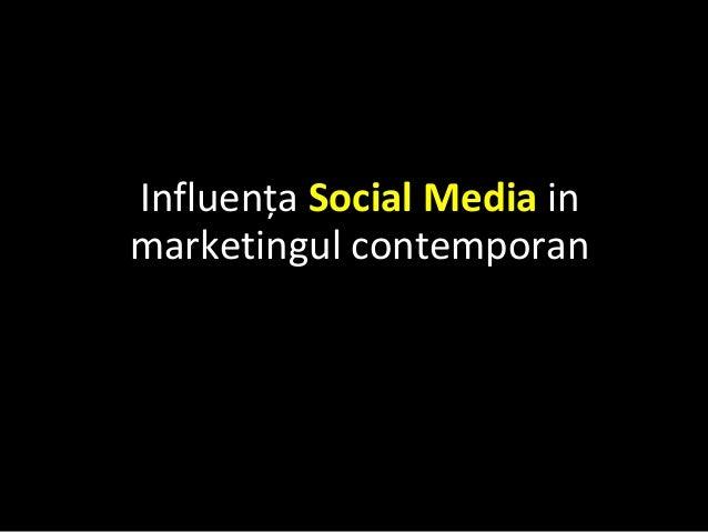 Influența Social Media in marketingul contemporan