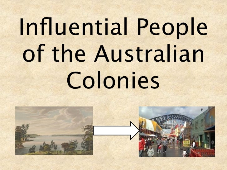 Influential People of the Australian     Colonies