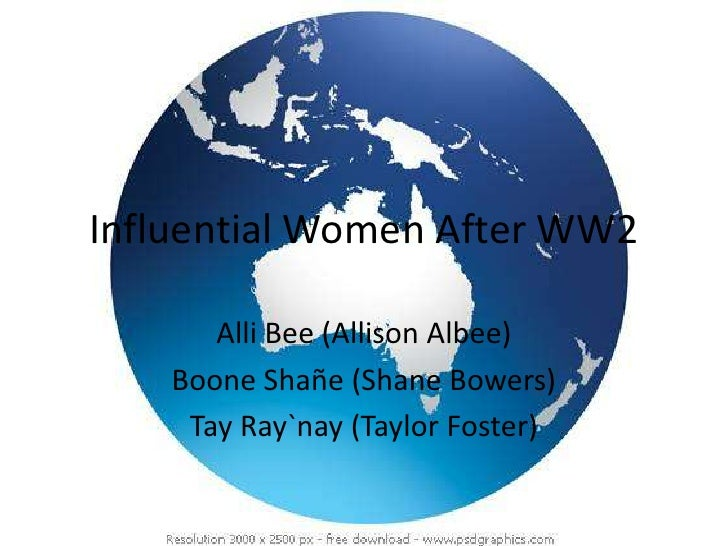 Influential Women After WW2<br />Alli Bee (Allison Albee)<br />Boone Shañe (Shane Bowers)<br />TayRay`nay (Taylor Foster)<...