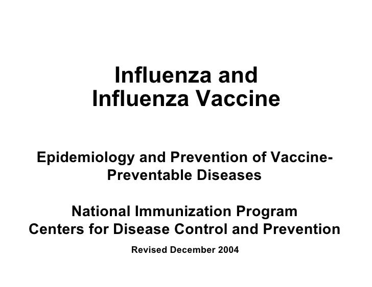 <ul><li>Influenza and Influenza Vaccine </li></ul>Epidemiology and Prevention of Vaccine-Preventable Diseases National Imm...