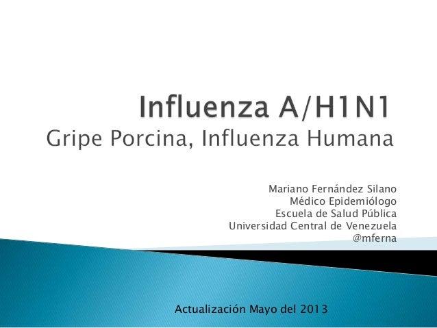 Mariano Fernández SilanoMédico EpidemiólogoEscuela de Salud PúblicaUniversidad Central de Venezuela@mfernaActualización Ma...