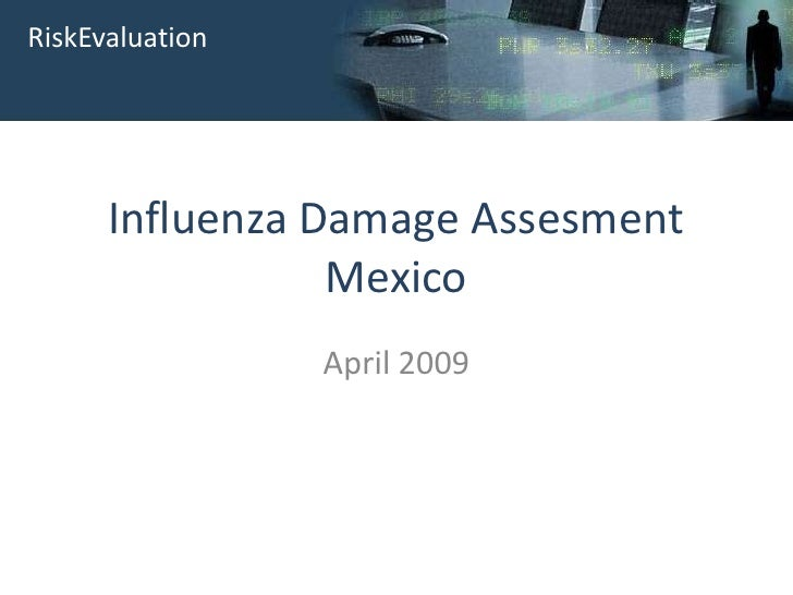 Influenza Damage AssesmentMexico  <br />April 2009<br />