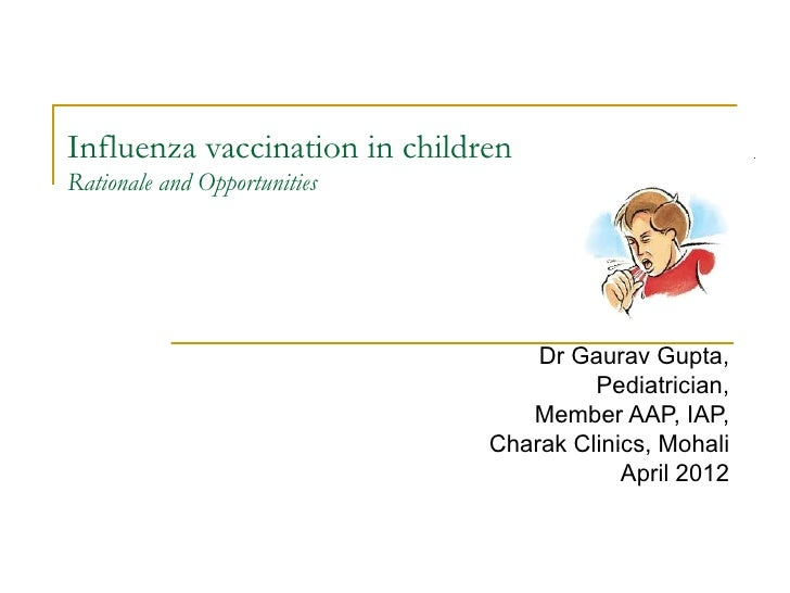 Influenza vaccination in children - rationale & opportunities