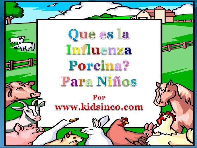 La Influenza Porcina esLa Influenza Porcina es una enfermedaduna enfermedad respiratoria agudarespiratoria aguda sumamente...