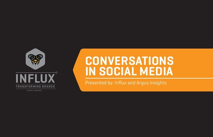 Conversations                      R                          in social media                          Presented by: Influ...