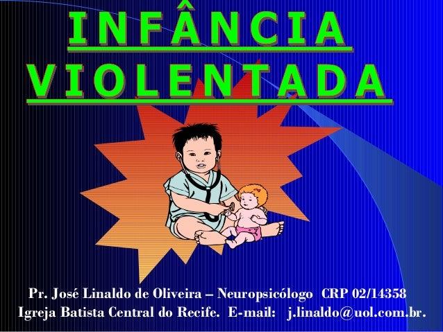 1 Pr. José Linaldo de Oliveira – Neuropsicólogo CRP 02/14358 Igreja Batista Central do Recife. E-mail: j.linaldo@uol.com.b...