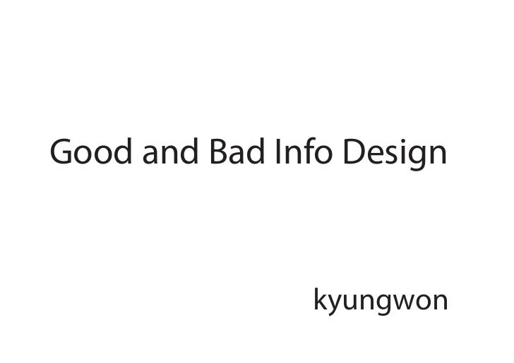 Good and Bad Info Design               kyungwon