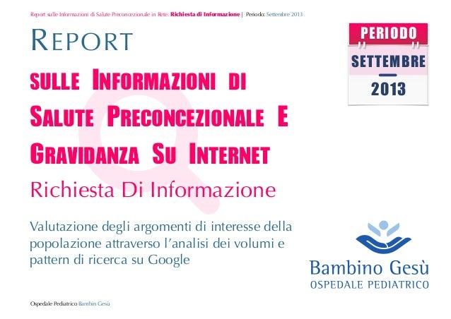 Report sulle Informazioni di Salute Preconcezionale in Rete: Richiesta  di  Informazione | Periodo: Settembre 2013  R EP...