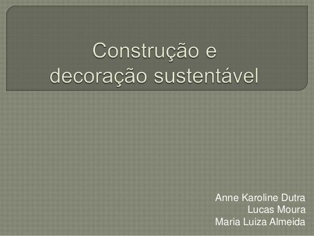 Anne Karoline Dutra Lucas Moura Maria Luiza Almeida