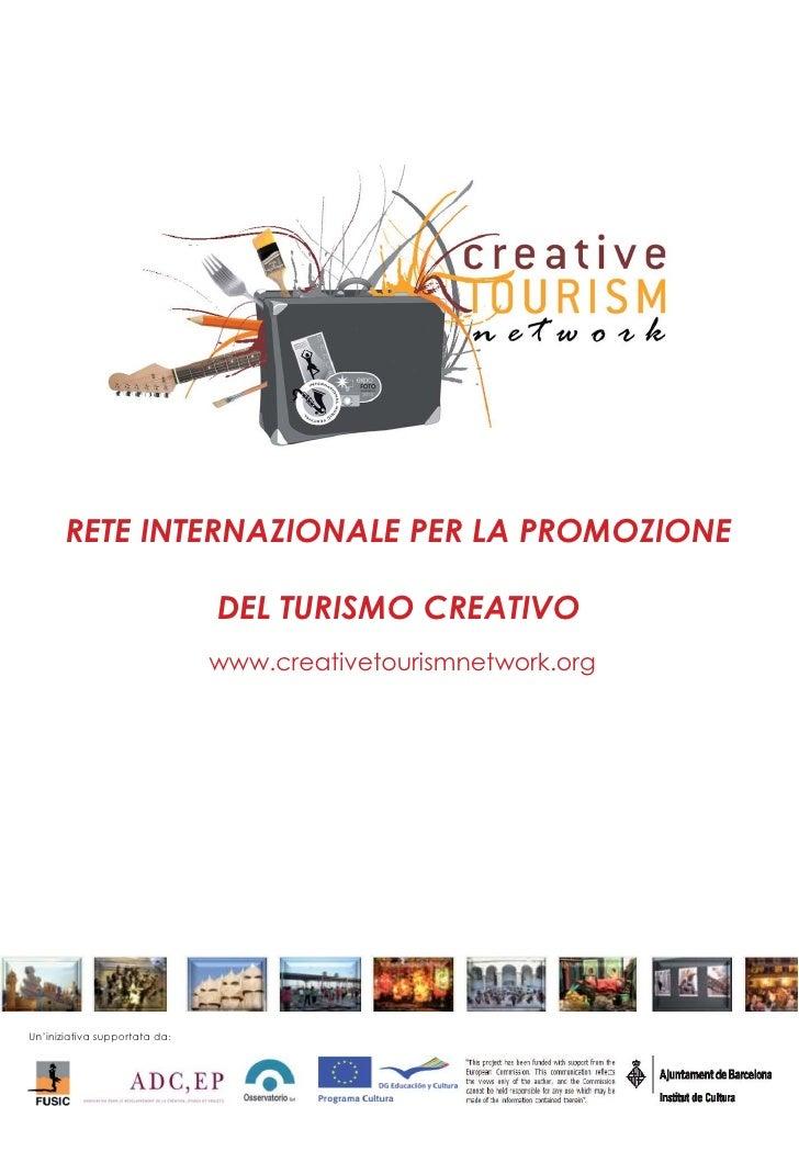 RETE INTERNAZIONALE PER LA PROMOZIONE                               DEL TURISMO CREATIVO                               www...