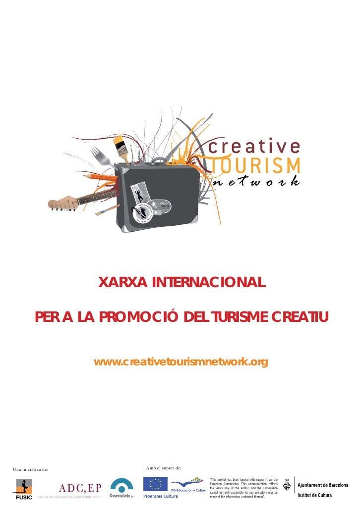 XARXA INTERNACIONAL          PER A LA PROMOCIÓ DEL TURISME CREATIU                     www.creativetourismnetwork.orgUna i...