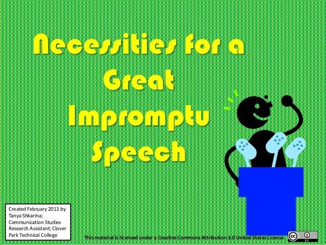 Necessities for a               Great            Impromptu              SpeechCreated February 2013 byTanya Shkarina;Commu...