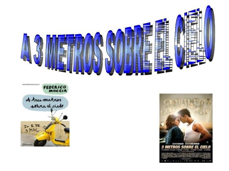 A 3 METROS SOBRE EL CIELO