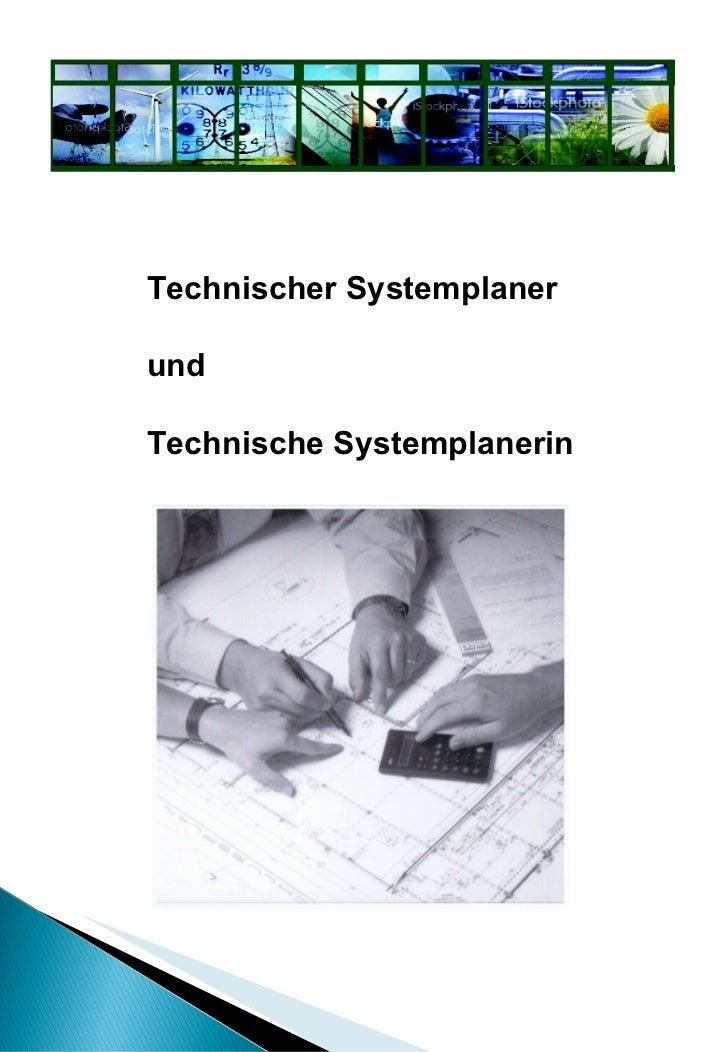 Technischer Systemplaner  und  Technische Systemplanerin