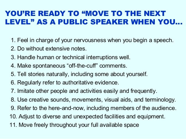 "YOU'RE READY TO ""MOVE TO THE NEXTLEVEL"" AS A PUBLIC SPEAKER WHEN YOU… 1. Feel in charge of your nervousness when you begin..."
