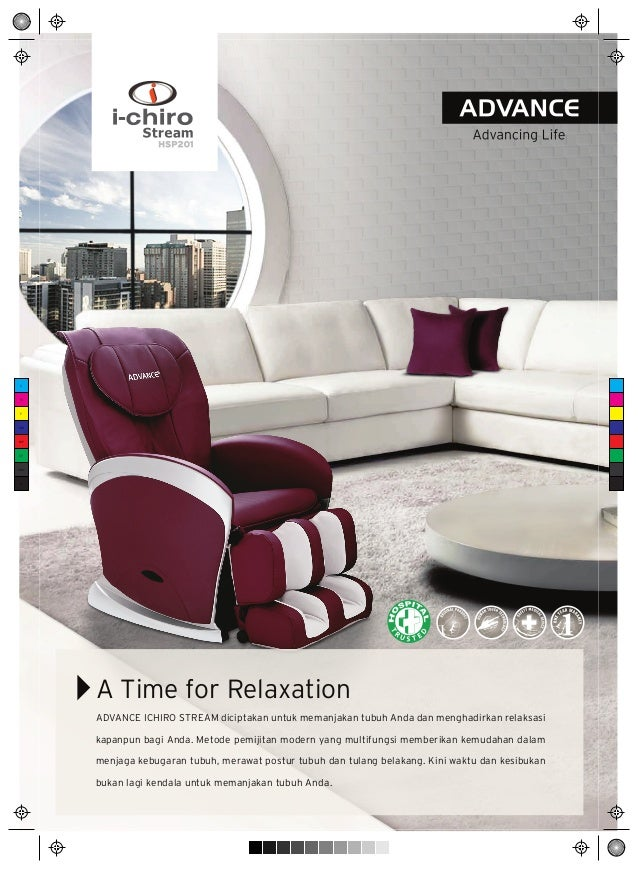 A Time for Relaxation ADVANCE ICHIRO STREAM diciptakan untuk memanjakan tubuh Anda dan menghadirkan relaksasi kapanpun bag...