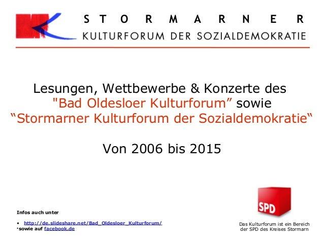 """S T O R M A R N E R Lesungen, Wettbewerbe & Konzerte des """"Bad Oldesloer Kulturforum"""" sowie """"Stormarner Kulturforum der Soz..."""