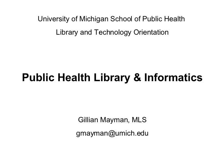 University of Michigan School of Public Health  Library and Technology Orientation Public Health Library & Informatics Gil...