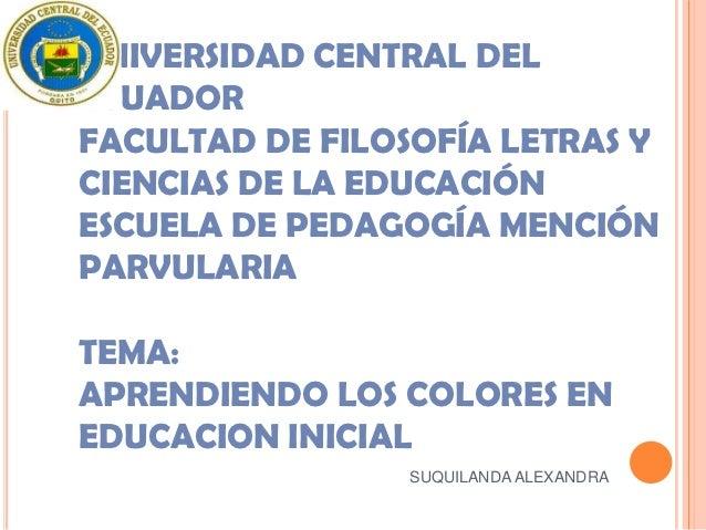 UNIVERSIDAD CENTRAL DELECUADORFACULTAD DE FILOSOFÍA LETRAS YCIENCIAS DE LA EDUCACIÓNESCUELA DE PEDAGOGÍA MENCIÓNPARVULARIA...