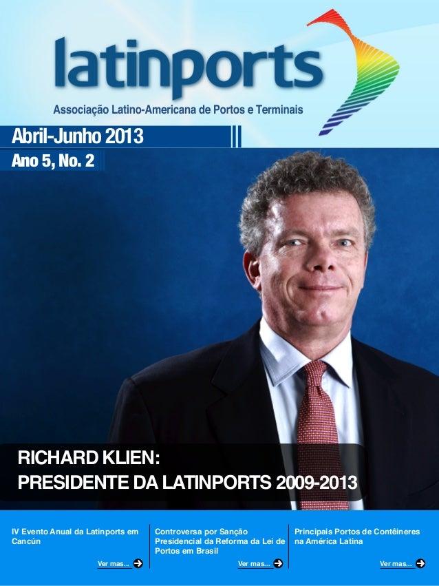 Abril-Junho 2013 Ano 5, No. 2 IV Evento Anual da Latinports em Cancún Controversa por Sanção Presidencial da Reforma da Le...