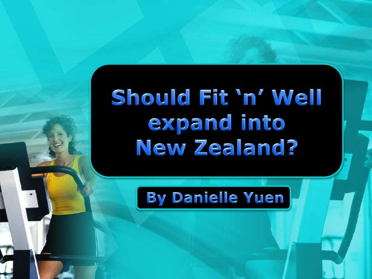 Should Fit 'n' Well expand into the NZ fitness industry?