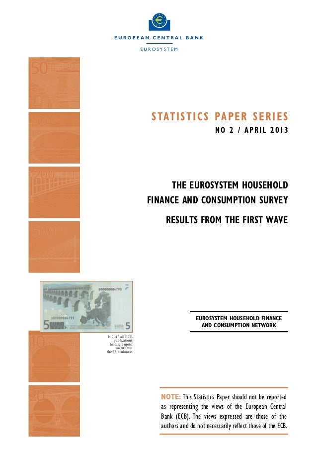 Statistics Paper SerieSNO 2 / April 2013The Eurosystem HouseholdFinance and Consumption SurveyResults from the first waveI...
