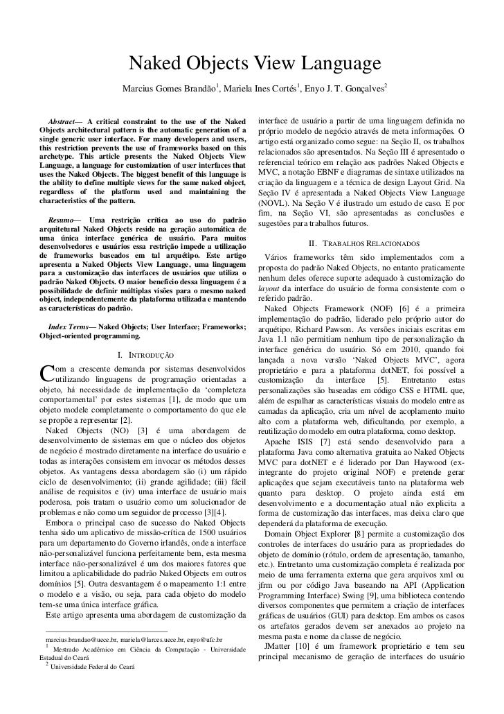 Naked Objects View Language                         Marcius Gomes Brandão1, Mariela Ines Cortés1, Enyo J. T. Gonçalves 2  ...