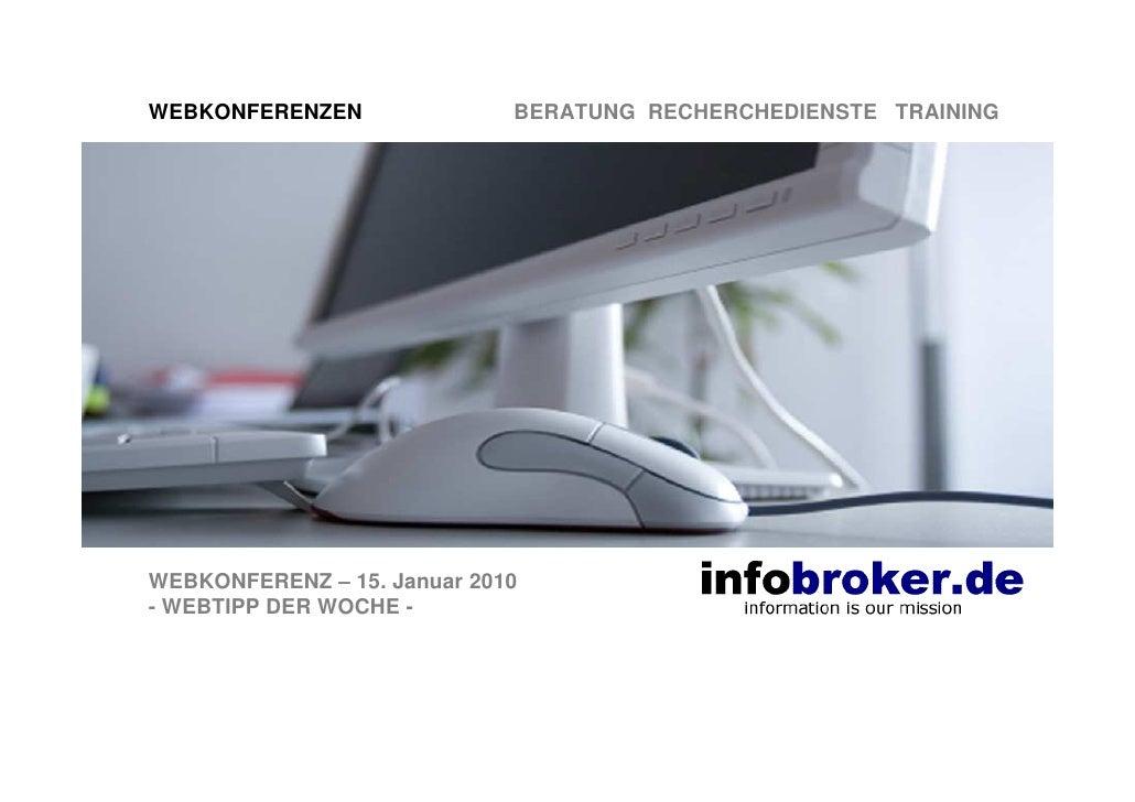 WEBKONFERENZEN               BERATUNG RECHERCHEDIENSTE TRAINING     WEBKONFERENZ – 15. Januar 2010 - WEBTIPP DER WOCHE -